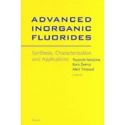 Advanced Inorganic Fluorides: Synthesis, Characterization and Applications by Tsuyoshi Nakajima