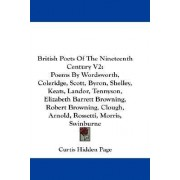 British Poets of the Nineteenth Century V2 by Curtis Hidden Page