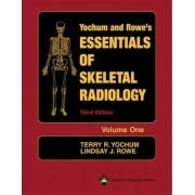 Essentials of Skeletal Radiology by Terry R. Yochum