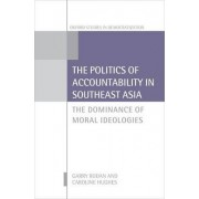 The Politics of Accountability in Southeast Asia by Garry Rodan