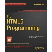 Pro HTML5 Programming: Powerful Apis for Richer Internet Application Development by Peter Lubbers
