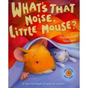 What's That Noise, Little Mouse? by Stephanie Stansbie
