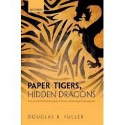 Paper Tigers, Hidden Dragons by Douglas B. Fuller