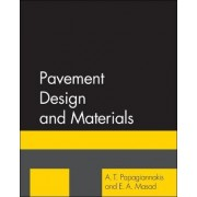 Pavement Design and Materials by A. T. Papagiannakis