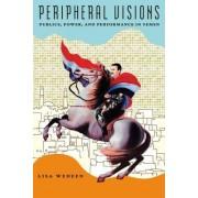 Peripheral Visions by Lisa Wedeen