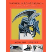Papier Mache Design by Monique Robert