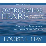 Overcoming Fears by Louise L. Hay