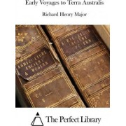 Early Voyages to Terra Australis by Richard Henry Major