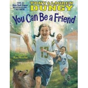 You Can be a Friend by Lauren Dungy