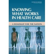 Knowing What Works in Health Care by Committee on Reviewing Evidence to Identify Highly Effective Clinical Services