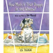 How Much Is That Doggie In The Window? by Iza Trapani