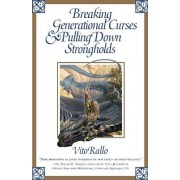 Breaking Generational Curses & Pulling Down Strongholds by Vito Rallo