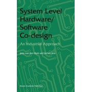 System Level Hardware/Software Co-Design by Joris van den Hurk