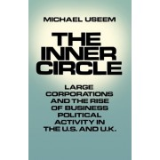 The Inner Circle by Professor of Sociology Michael Useem