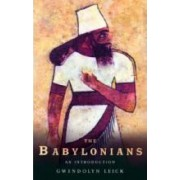 The Babylonians by Gwendolyn Leick