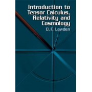 An Introduction to Tensor Calculus, Relativity and Cosmology by Derek F. Lawden