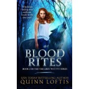 Blood Rites, Book 2 in the Grey Wolves Series by Quinn Loftis