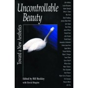 Uncontrollable Beauty by Bill Beckley