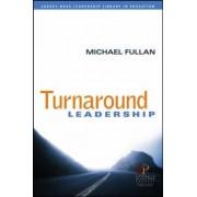 Turnaround Leadership by Michael G. Fullan