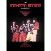 The Manhattan Transfer Songbook by Hal Leonard Publishing Corporation