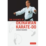 The Essence of Okinawan Karate-Do Essence of Okinawan Karate-Do