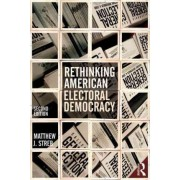 Rethinking American Electoral Democracy by Matthew J. Streb