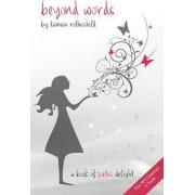 Beyond Words - A Book of Poetic Delight by Tamsin Rothschild