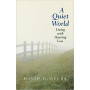 A Quiet World (living with hearing loss)