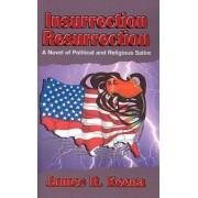 Insurrection Resurrection by James R Keena