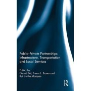 Public-Private Partnerships: Infrastructure, Transportation and Local Services by Germa Bel