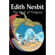 The Book of Dragons by Edith Nesbit, Fiction, Fantasy & Magic by Edith Nesbit