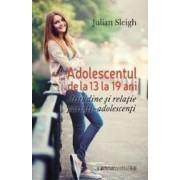 Adolescentul De La 13 La 19 Ani - Julian Sleigh