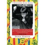 I Remember King Kong by Denis Hirson