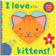 I Love... Kittens! by Jane Massey