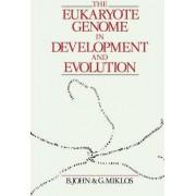 The Eukaryote Genome in Development and Evolution by John Bernard