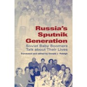 Russia's Sputnik Generation by Donald J. Raleigh