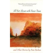 All Set About with Fever Trees by Pam Durban