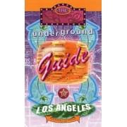 Underground Guide to Los Angeles by Pleasant Gehman
