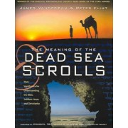 The Meaning of the Dead Sea Scrolls by James C. VanderKam