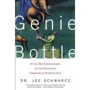 The Genie in the Bottle by Joe Schwarcz