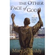 The Other Face of God by Mary Jo Leddy