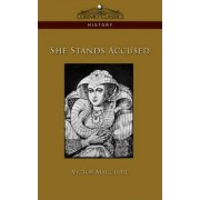 She Stands Accused by Victor Macclure