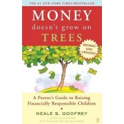 Money Doesn't Grow On Trees: A Parent's Guide To Raising Financially Responsible Children by Neale S. Godfrey