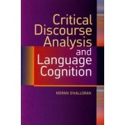 Critical Discourse Analysis and Language Cognition by Kieran O'Halloran