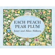 Each Peach Pear Plum by Allan Ahlberg