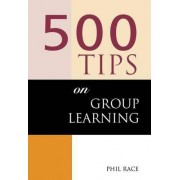 500 Tips on Group Learning by Phil Race