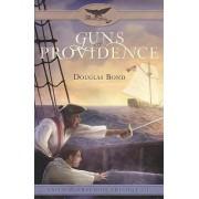 Guns of Providence by Douglas Bond