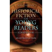 Historical Fiction for Young Readers (Grades 4-8) by John T. Gillespie