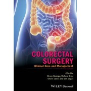 Colorectal Surgery - Clinical Care and Management by Bruce George