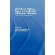 International Relations Theory and the Politics of European Integration by Michael Williams